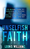 UNSELFISH FAITH (A faith, discipleship, ministry and evangelism,christian living book)