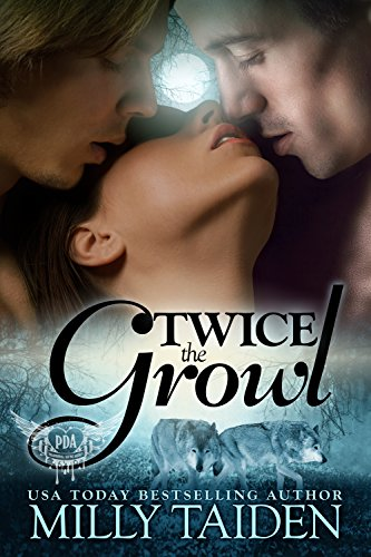 Milly Taiden - Twice The Growl (BBW Paranormal Shape Shifter Romance): A BBW in need of a date + Two hot Alphas looking for a mate = The hottest triad ever. (Paranormal Dating Agency Book 1)