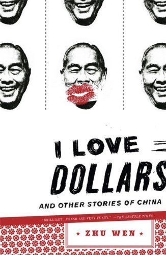 I Love Dollars: And Other Stories of China by Zhu Wen published by Penguin Books (2008)
