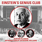 Einstein's Genius Club: The True Story of a Group of Scientists Who Changed the World | [Burton Feldman, Katherine Williams]