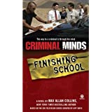 Criminal Minds: Finishing School ~ Max Allan Collins