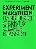 Hans Ulrich Obrist & Olafur Eliasson: Experiment Marathon (3865605079) by Obrist, Hans Ulrich