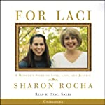 For Laci: A Mother's Story of Love, Loss, and Justice | Sharon Rocha
