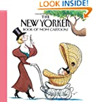 The New Yorker Magazine Book of Mom C...