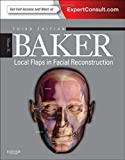 img - for Local Flaps in Facial Reconstruction, 3e book / textbook / text book