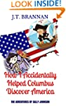 HOW I ACCIDENTALLY HELPED COLUMBUS DI...