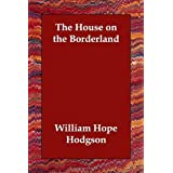 The House on the Borderlandby William Hope Hodgson