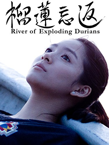 River of Exploding Durians on Amazon Prime Instant Video UK