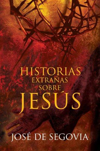 Historias Extra as Sobre Jes s (Spanish Edition)