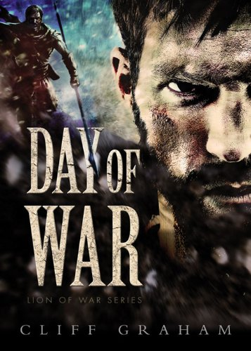 Day of War (Lion of War Series Book 1) [Kindle Edition]  by Cliff Graham