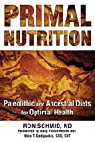 img - for Primal Nutrition: Paleolithic and Ancestral Diets for Optimal Health book / textbook / text book