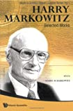 img - for Harry Markowitz: Selected Works (Nobel Laureate) book / textbook / text book