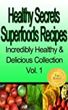 51ceyfvlwQL. SL160  Healthy Secrets Superfoods Recipes (Incredibly Healthy &amp; Delicious Collection)