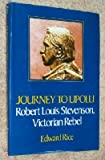 Journey to Upolu;: Robert Louis Stevenson, Victorian rebel (0396069339) by Rice, Edward