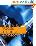 Manufacturing Process Selection Handb...