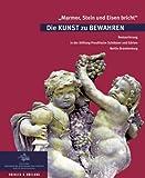 Image de Marmor, Stein und Eisen bricht. Die Kunst zu Bewahren: Restaurierung in den Preussischen S