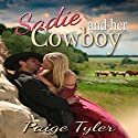 Sadie and Her Cowboy Audiobook by Paige Tyler Narrated by Megan Mitchell