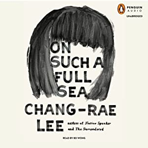 On Such a Full Sea Audiobook