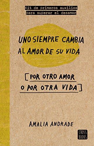 Uno Siempre Cambia Al Amor De Su Vida. Por Otro Amor O Por Otra Vida