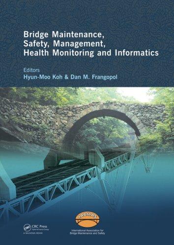 Bridge Maintenance, Safety Management, Health Monitoring and Informatics - IABMAS '08: Proceedings of the Fourth Interna