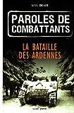 echange, troc Nigel de Lee - Paroles de combattants : La bataille des Ardennes