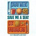 Save Me a Seat Audiobook by Sarah Weeks, Gita Varadarajan Narrated by Josh Hurley, Vikas Adam