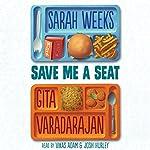 Save Me a Seat | Sarah Weeks,Gita Varadarajan