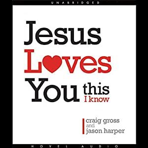 Jesus Loves You...This I Know Audiobook