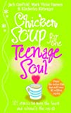 Jack Canfield Chicken Soup For The Teenage Soul: Stories of Life, Love and Learning