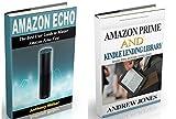 Amazon Echo: The Best User Guide to Learn Amazon Echo and Amazon Prime Membership (Amazon Prime, users guide, web services, digital media, Amazon Echo, ... Movie, Prime Music) (amazon books Book 1)