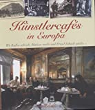 Künstlercafés in Europa (3765815918) by Andrew Midgley