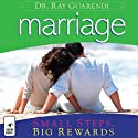 Marriage: Small Steps, Big Rewards (       UNABRIDGED) by Ray Guarendi Narrated by Ray Guarendi