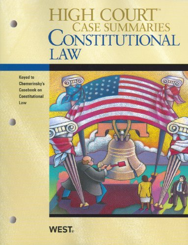 High Court Case Summaries on Constitutional Law, Keyed to...