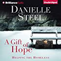 A Gift of Hope: Helping the Homeless Audiobook by Danielle Steel Narrated by Angela Dawe