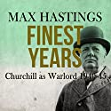 Finest Years Audiobook by Max Hastings Narrated by Barnaby Edwards
