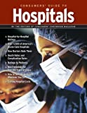 Consumers Guide to Hospitals - Hospital Ratings and Advice
