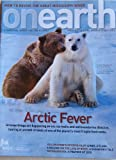 "Onearth Magazine Volume 33, Number 1 Spring 2011 ""Arctic Fever: Strange things are happening as sea ice melts and old boundaries dissolve...."" (Onearth Magazine)"