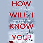How Will I Know You? | Jessica Treadway