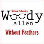 The Whore of Mensa: From Without Feathers | Woody Allen