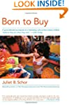 Born to Buy: A Groundbreaking Expos�...