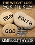The Weight Loss Scriptures: The 30-Da...