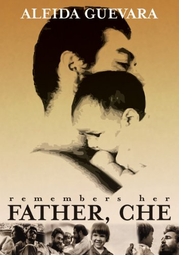Aleida Guevara Remembers Her Father, Che (Dvd)
