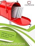 Praxisbuch – Newsletter wie ein Profi erstellen
