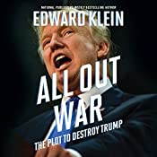 All Out War: The Plot to Destroy Trump | [Edward Klein]