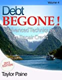 img - for Debt BEGONE! - Advanced Techniques to Repair Credit book / textbook / text book