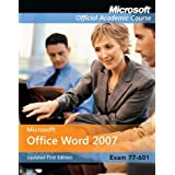77-601: Microsoft Office Word 2007 (Microsoft Official Academic Course)by Microsoft Official...