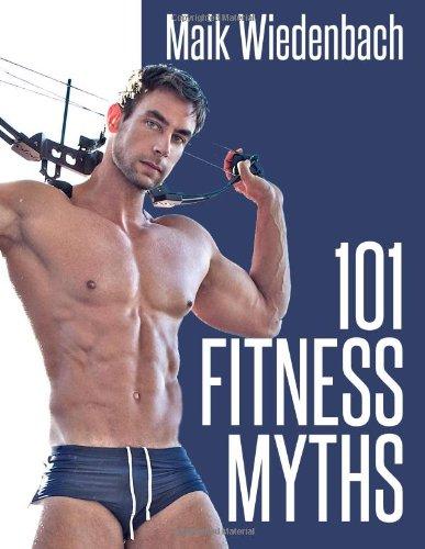 101 Fitness Myths: Volume 1