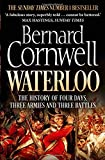 Waterloo : The History of Four Days, Three Armies and Three Battles...