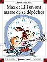 Max et Lili en ont marre de se dépêcher par Saint-Mars