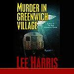 Murder in Greenwich Village | Lee Harris